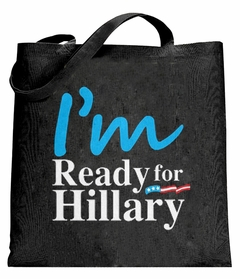 I'm Ready For Hillary Tote Bag