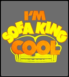 """I'm Sofa King Cool T-Shirt  From the movie """"Accepted"""""""