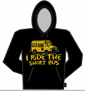 I Ride The Short Bus Hoodie<!-- Click to Enlarge-->