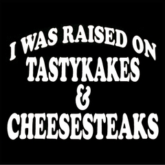 I Was Raised on TastyKakes and Cheesesteaks Mens T-shirt