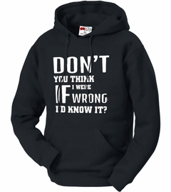 If I Were Wrong I'd Know Adult Hoodie
