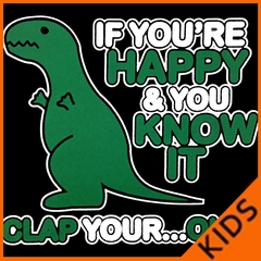 If You're Happy & You Know it Clap Your OH T-Rex Kids T-shirt