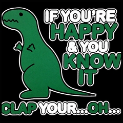 If You're Happy & You Know it Clap Your OH T-Rex Mens T-shirt