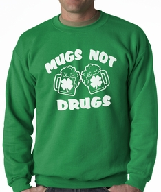 Irish Drinking Shirts - Mugs Not Drugs Adult Crewneck