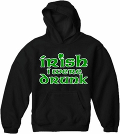 Irish I Were Drunk Hoodie