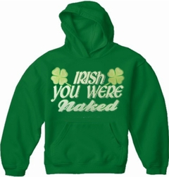 Irish You Were Naked  Adults Hoodie