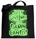 Just Give Me The Damn Candy Glow in the Dark Tote Bag