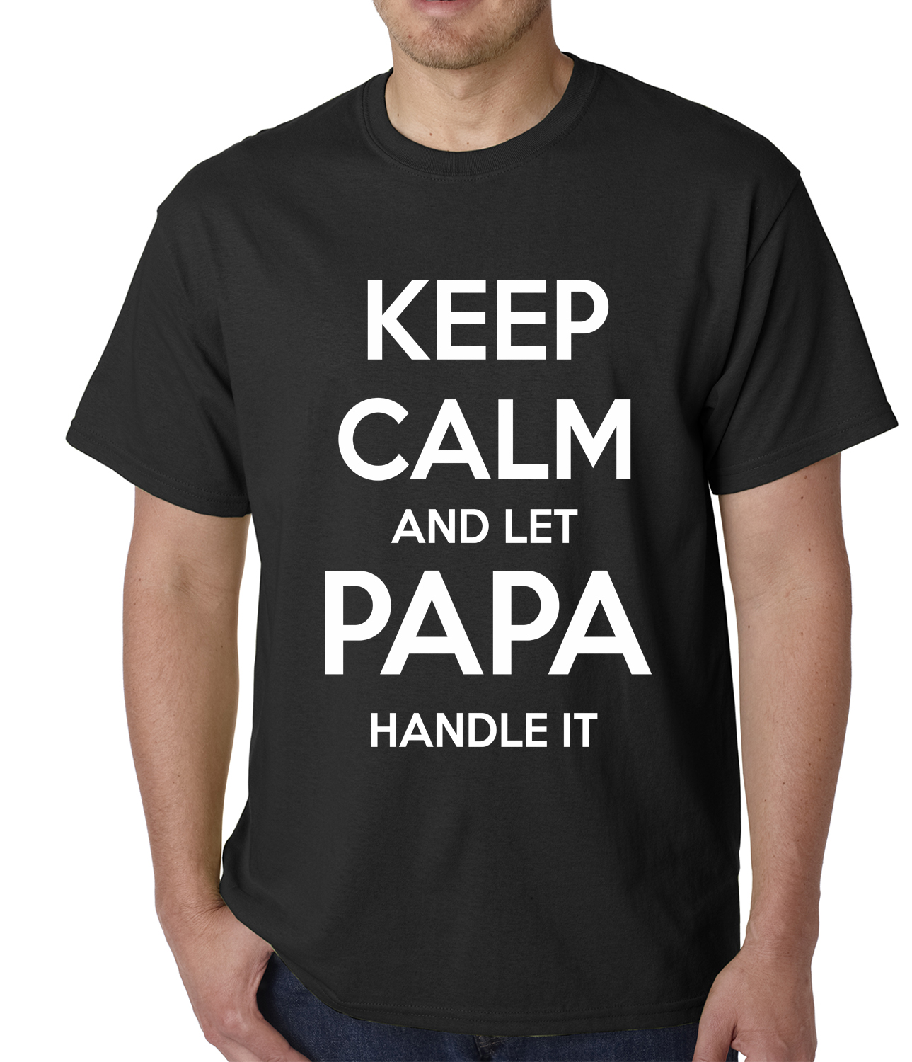 Keep Calm And Let Papa Handle It