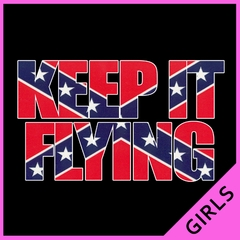 Keep It Flying (Confederate Flag Inside Words) Girls T-shirt