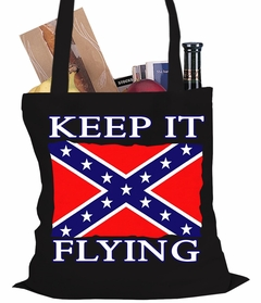 Keep It Flying Confederate Flag Tote Bag
