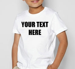 Kids Custom Saying T-Shirt (White)