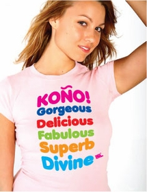 Kono Gorgeous Delicious Fabulous Superb Divine Girls Tee