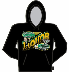 Liquor Is The Answer Hoodie