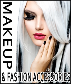Makeup & Fashion Accessories