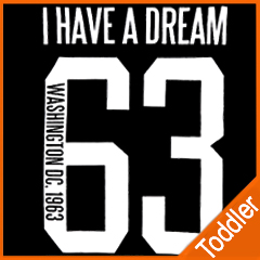 Martin Luther King I have A Dream 1963 Toddler T-Shirt