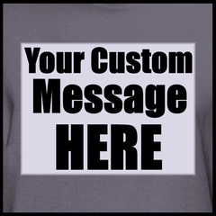 Personalized Custom T-shirts - Mens Custom Saying Shirt (Charcoal)