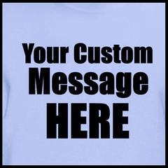 Personalized Custom T-shirts - Mens Custom Saying Shirt (Lt Blue)
