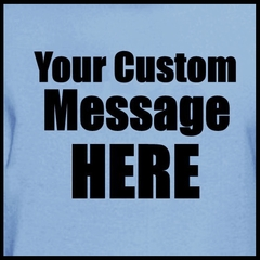 Personalized Custom T-shirts - Mens Custom Saying T-Shirt (Slate Blue)