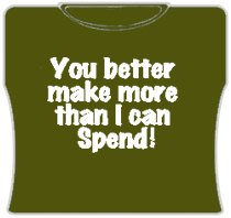 More Than I Spend Girls T-Shirt