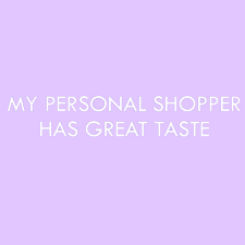 My Personal Shopper Has Great Taste Girls T-Shirt