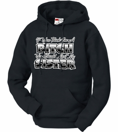 My Sisters A Bitch Adult Hoodie
