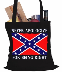Never Apologize For Being Right Confederate Flag Tote Bag