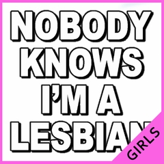 Nobody Knows I'm A Lesbian Girls T-Shirt
