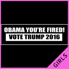 Obama You're Fired! Vote Donald Trump 2016 Ladies T-shirt
