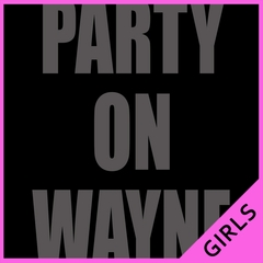 Party On Wayne Girls T-shirt