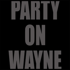 Party On Wayne Mens T-shirt