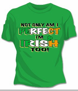 Perfect And Irish Too Womens T-Shirt<!-- Click to Enlarge-->