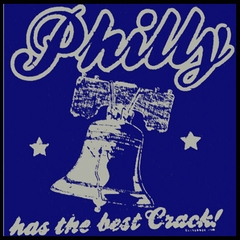 Philly Has The Best Crack T-Shirt