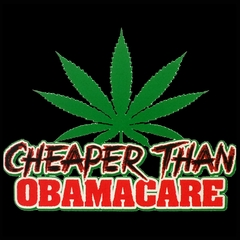 Pot Cheaper Than Obama Care Men's T-Shirt