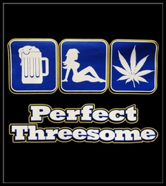 Pot Head & Stoner Tees - The Perfect Threesome T-Shirt