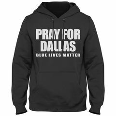 Pray For Dallas - Blue Lives Matter Adult Hoodie
