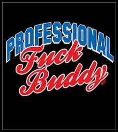 Professional Fu*k Buddy T-Shirt