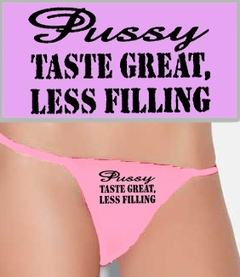 Pus*y, Tastes Great Less Filling Thong