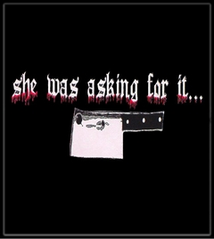 She Was Asking For It T-Shirt