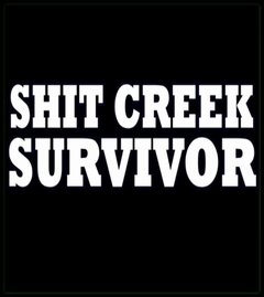 Shit Creek Survivor Mens T-Shirt