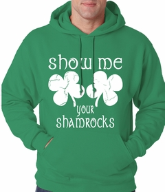 Show Me Your Shamrocks St. Patrick's Day Adult Hoodie