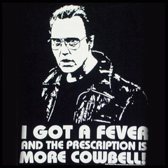 SNL I Got A Fever For More Cowbell Christopher WalkenT-Shirt