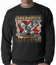 Stand, Fight and Never Back Down Confederate Rebel Flag Adult Crewneck