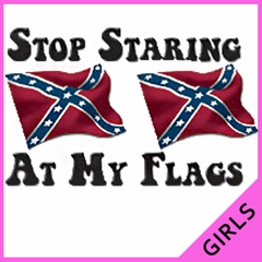Stop Staring At My Flags Girls T-Shirt