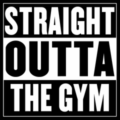 Straight Outta The Gym Mens T-shirt