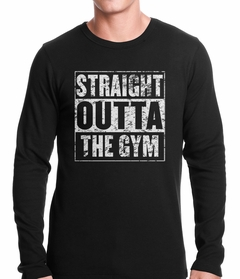 Straight Outta The Gym Thermal Shirt