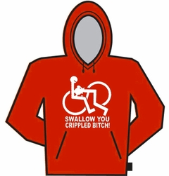 Swallow You Crippled Bitch Hoodie