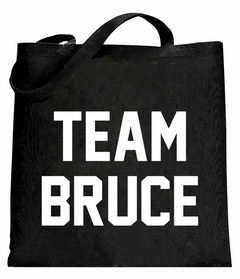 Team Bruce Tote Bag
