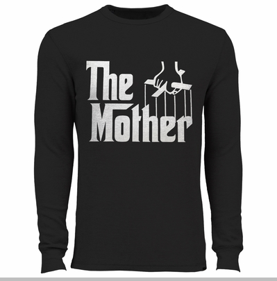 The Mother Funny Thermal Shirt<!-- Click to Enlarge-->