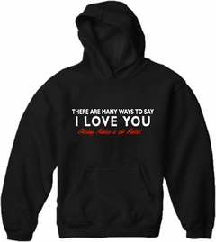 There Are Many Ways To Say I Love You Adult Hoodie