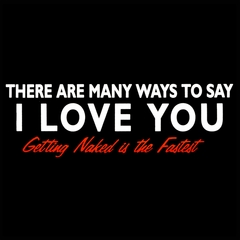 There Are Many Ways To Say I Love You Men's T-Shirt